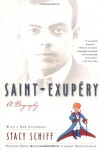 Saint-Exupery: A Biography - Stacy Schiff
