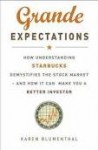 Grande expectations. How understanding Starbucks demistifies the stock market and how it can make you a better investor - Karen Blumenthal