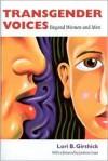 Transgender Voices: Beyond Women and Men - Lori B. Girshick, Jamison Green