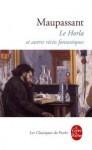 Le Horla : Et autres récits fantastiques - Guy de Maupassant