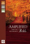 Amplified Topical Reference Bible-AM - Anonymous