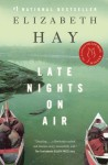 Late Nights on Air - Elizabeth Hay