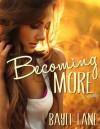 Becoming More - Bayli Lane