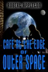 Café on the Edge of Outer Space - Robert Appleton