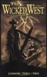 The Wicked West Volume 1 (v. 1) - Todd Livingston, Robert Tinnell
