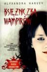 Księżniczka wampirów - Alyxandra Harvey, Julia Chimiak