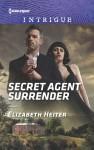 Secret Agent Surrender (The Lawmen: Bullets and Brawn) - Elizabeth Heiter