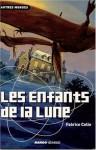 Les Enfants De La Lune - Fabrice Colin