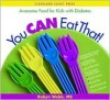 You Can Eat That!: Awesome Food for Kids with Diabetes - Robyn Webb