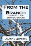 From The Branch: The Ogham For Spiritual Growth - Deanne Quarrie, Alexis Umowski, Drew Morton