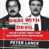 Deal with the Devil: The FBI's Secret Thirty-Year Relationship with a Mafia Killer (Audio) - Peter Lance