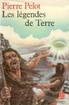 Les légendes de Terre - Pierre Pelot