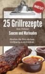 25 Grillrezepte Saucen und Marinaden (German Edition) - Sam Webster, Hamann Verlag