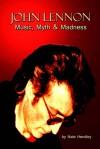 John Lennon: Music, Myth and Madness - Nate Hendley