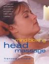 Mind-Blowing Head Massage - Francesca Rinaldi, Michelle Garrett