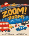 Zoom! Zoom!: Sounds of Things That Go in the City - Robert Burleigh