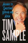 Answers to Questions Nobody Was Askin': And Other Revelations - Tim Sample