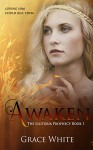 Awaken (The Lilituria Prophecy Book 1) - Grace White