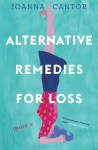 Alternative Remedies for Loss - Joanna Cantor