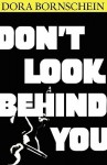 Don't Look Behind You - Dora Bornschein
