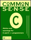 Common-Sense C: Advice and Warnings for C and C++ Programmers - Paul Conte