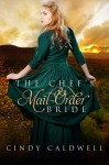 The Chef's Mail Order Bride: A Sweet Western Historical Romance (Wild West Frontier Brides Book 1) - Cindy Caldwell, Kirsten Osbourne, Ashley Merrick