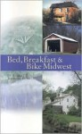 Bed Breakfast & Bike the Midwest - Theresa Russell, Robert Russell