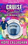 Cruise Control (Cruise Ship Christian Cozy Mysteries Series Book 6) - Hope Callaghan