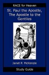 Saint Paul the Apostle, the Story of the Apostle to the Gentiles Study Guide - Janet P. McKenzie