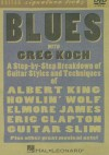 Blues with Greg Koch: A Step-By-Step Breakdown of Guitar Styles and Techniques of Albert King, Howlin' Wolf, Elmore James, Eric Clapton and Guitar Slim - Hal Leonard Publishing Company