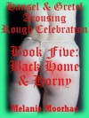 Back Home and Horny: A Fairy Tale Erotica Story (Hansel and Gretel Arousing) - Melanie Moorhac