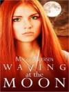 Waving at the Moon - Maggi Andersen