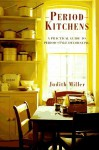 Period Kitchens: A Practical Guide to Period-Style Decorating (Period Companions) - Judith H. Miller