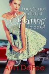 Lucy's Got A Lot Of 'Splaining To Do - Ann DeFee