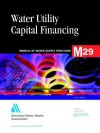 Water Utility Capital Financing (M29) - American Water Works Association