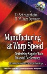 Manufacturing at Warp Speed [With CDROM] - Eli Schragenheim