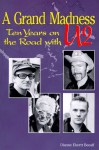 A Grand Madness: Ten Years on the Road with U2 - Dianne Ebertt Beeaff, Michelle Perez