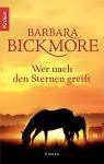Wer nach den Sternen greift - Barbara Bickmore, Margarethe van Pee