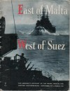 East of Malta, West of Suez: The Admiralty Account of the Naval War in the Eastern Mediterranean September 1939 to March 1941 - Ministry of Information