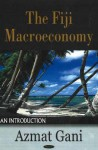 The Fiji Macroeconomy: An Introduction - Azmat Gani