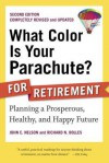 What Color Is Your Parachute? for Retirement: Planning a Prosperous, Healthy, and Happy Future - John E. Nelson, Richard Nelson Bolles