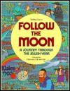 Follow the Moon: A Journey Through the Jewish Year - Yaffa Ganz