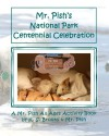 Mr. Pish's National Park Centennial Celebration: A Mr. Pish All Ages Activity Book (Mr. Pish Activity Books) (Volume 1) - K. S. Brooks, Mr. Pish