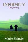 Infirmity: The Journey - Mario Saincic