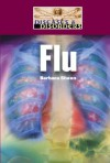 Flu (Diseases And Disorders) - Barbara Sheen