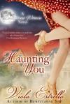 Haunting You - Viola Estrella