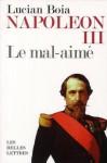 Napoléon III: Le Mal Aimé - Lucian Boia