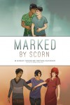 Marked by Scorn: An Anthology Featuring Non-Traditional Relationships - Tom Nolan, Kelly Burke, G. Walter Hansen, Rebecca D. Freeman, Rumaizah Abu Bakar, Tom Trumpinski, Cathy Bryant, Terry Sanville, Lee Viny, Tara Calaby, Dominica Malcolm, Jeremiah Murphy, Jo Wu, D.J. Tyrer, Khadija Anderson, Sara Dobie Bauer, Kawika Guillermo, Dana L. Strin