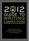 2012 Guide to Writing Competitions: Where and How to Enter Every Major Writing Competition in the United States - Robert Lee, Robert Lee Brewer