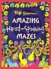 Amazing Head Spinning Mazes - Rolf Heimann